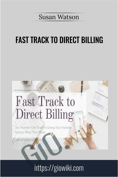 Fast Track to Direct Billing - Susan Watson