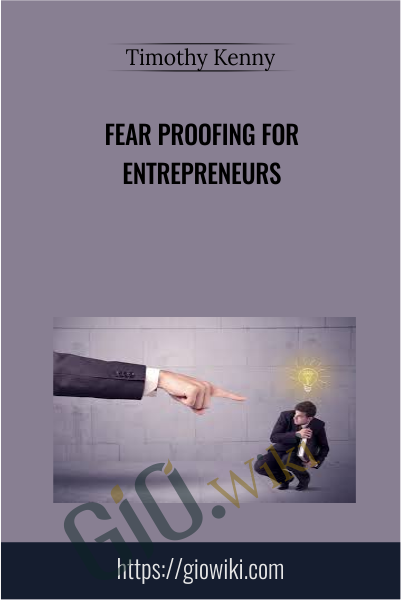 Fear Proofing for Entrepreneurs - Timothy Kenny
