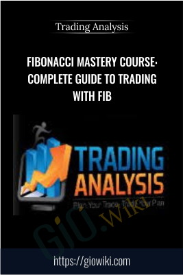 Fibonacci Mastery Course: Complete Guide to Trading with Fib - Trading Analysis