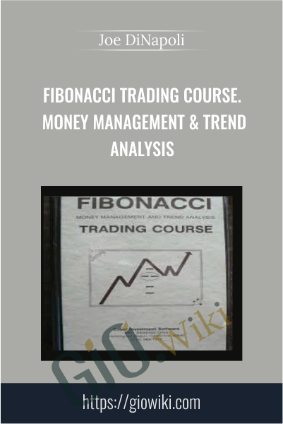 Fibonacci Trading Course. Money Management & Trend Analysis - Joe DiNapoli