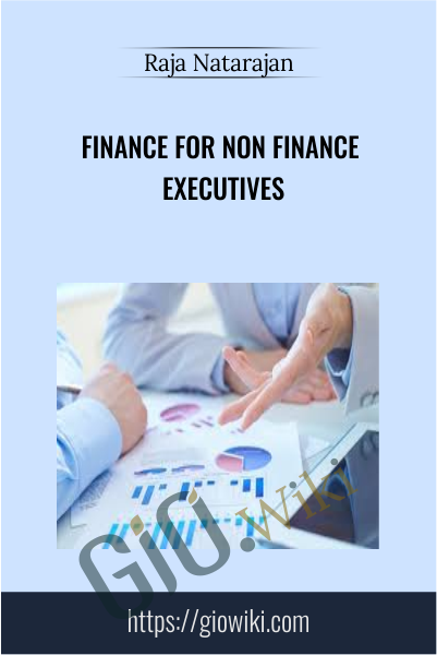Finance for Non Finance Executives - Raja Natarajan