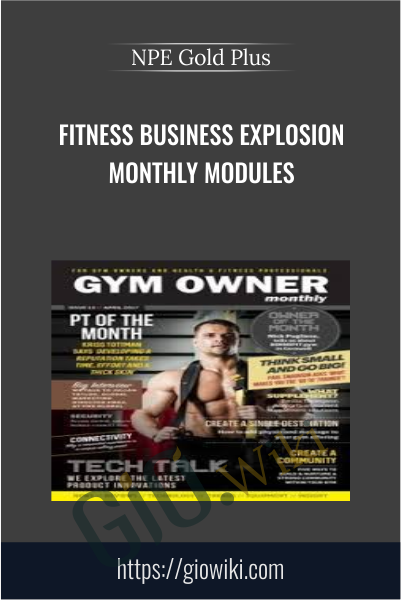 Fitness Business Explosion Monthly Modules - NPE Gold Plus
