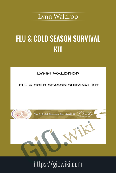 Flu & Cold Season Survival Kit - Lynn Waldrop