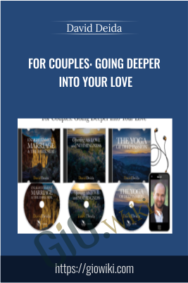 For Couples: Going Deeper Into Your Love - David Deida