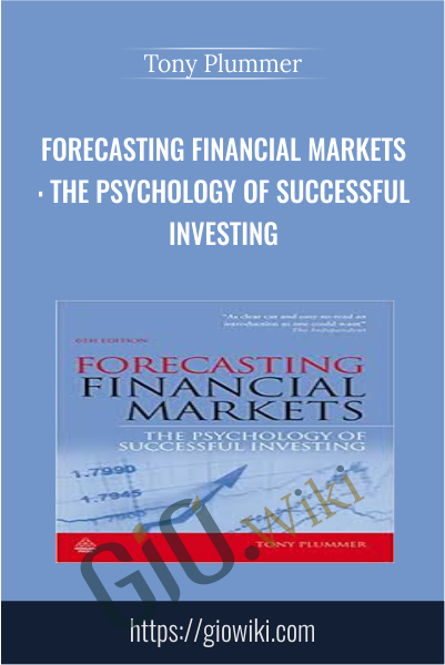 Forecasting Financial Markets: The Psychology of Successful Investing - Tony Plummer