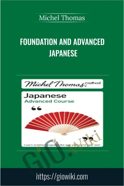 Foundation and Advanced Japanese - Michel Thomas