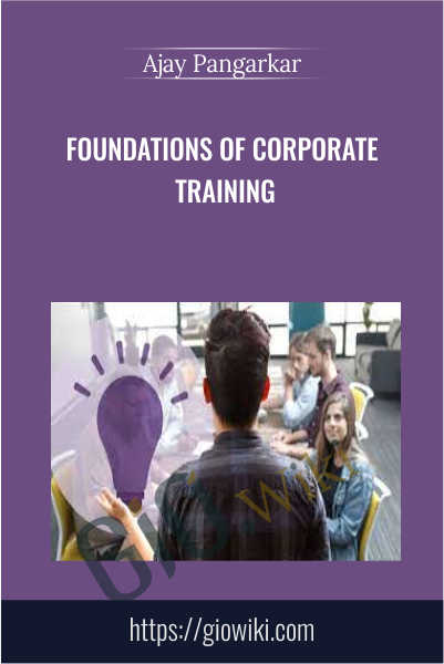 Foundations of Corporate Training - Ajay Pangarkar