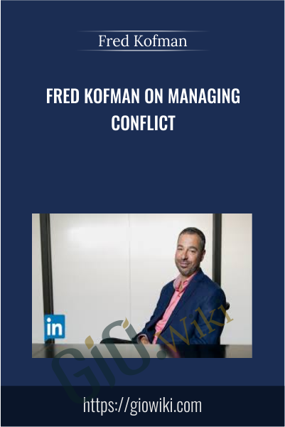 Fred Kofman on Managing Conflict - Fred Kofman