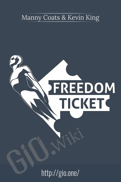Freedom Ticket - Success Ticket - Manny Coats & Kevin King