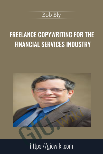 Freelance Copywriting for the Financial Services Industry - Bob Bly