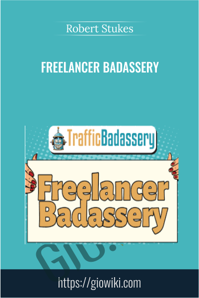 Freelancer Badassery - Robert Stukes