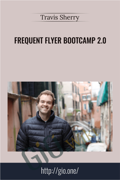 Frequent Flyer Bootcamp 2.0 - Travis Sherry