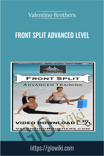 Front Split Advanced Level - Valentino Brothers