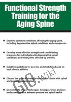 Functional Strength Training for the Aging Spine - Shari Kalkstein