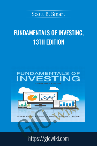 Fundamentals of Investing, 13th Edition - Scott B. Smart
