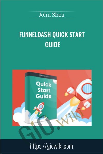 FunnelDash Quick Start Guide - John Shea