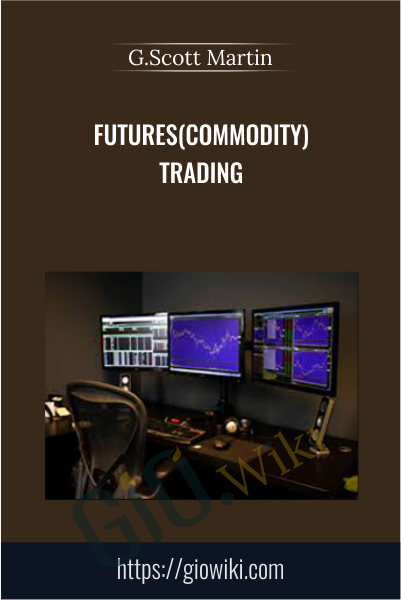 Futures(Commodity) Trading - G.Scott Martin