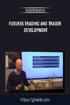 Futures Trading and Trader Development - Axiafutures
