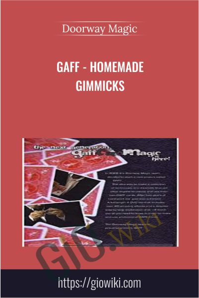 Gaff - Homemade Gimmicks - Doorway Magic