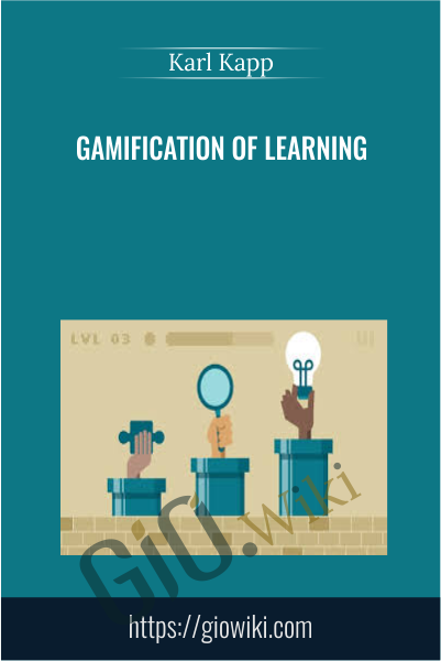 Gamification of Learning - Karl Kapp