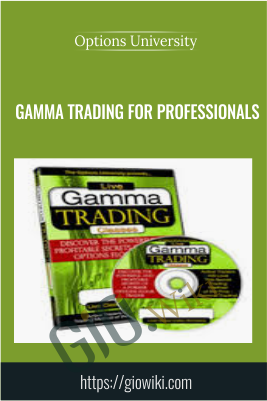 Gamma Trading for Professionals - Options University