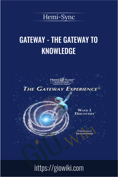 Gateway - The gateway to knowledge - Hemi-Sync