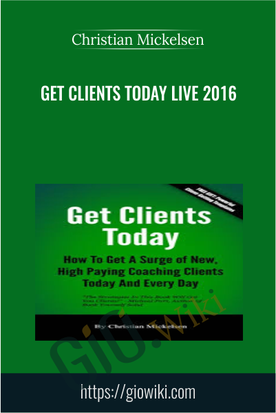 Get Clients Today Live 2016 - Christian Mickelsen