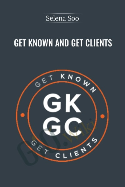 Get Known and Get Clients Hidden - Selena Soo