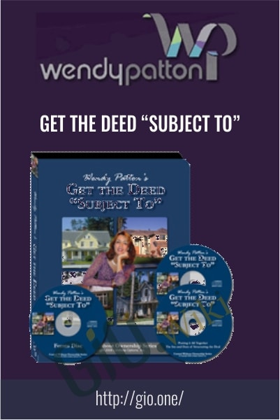 Get the Deed Subject To - Wendy Patton