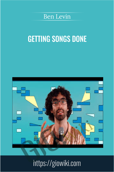 Getting Songs Done - Ben Levin