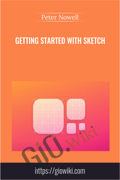 Getting Started with Sketch - Peter Nowell