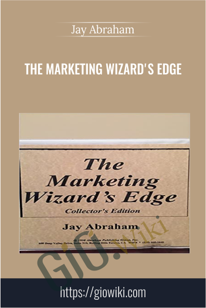 The Marketing Wizard's Edge - Jay Abraham