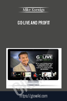 Go Live and Profit – Mike Koenigs