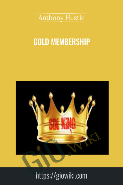 Gold Membership - Anthony Hustle
