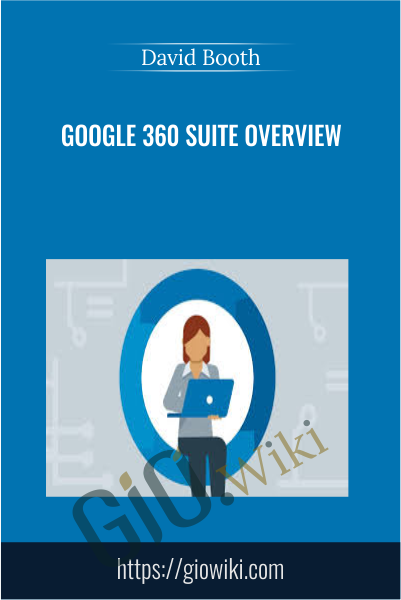 Google 360 Suite Overview - David Booth