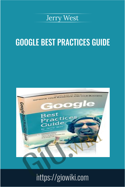 Google Best Practices Guide - Jerry West