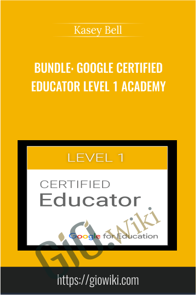 Google Certified Educator Level 1 - Kasey Bell