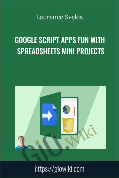 Google Script Apps Fun with Spreadsheets Mini Projects - Laurence Svekis