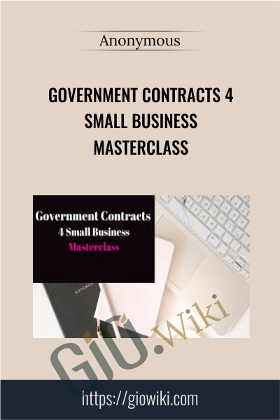 Government Contracts 4 Small Business Masterclass