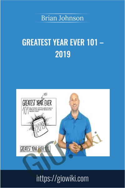 Greatest Year Ever 101 – 2019 - Brian Johnson