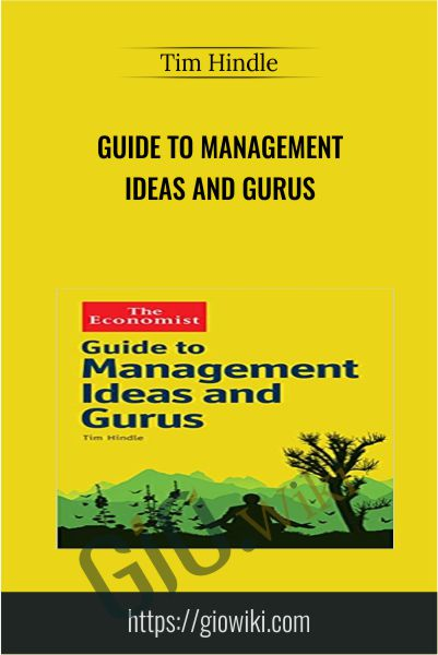 Guide to Management Ideas and Gurus - Tim Hindle
