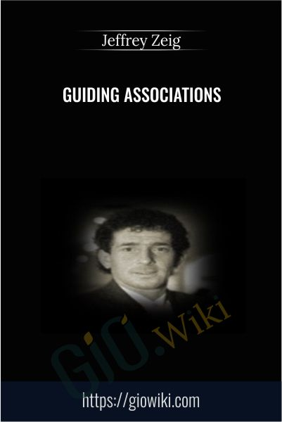 Guiding Associations - Jeffrey Zeig
