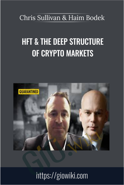 Hft & The Deep Structure Of Crypto Markets - Chris Sullivan & Haim Bodek