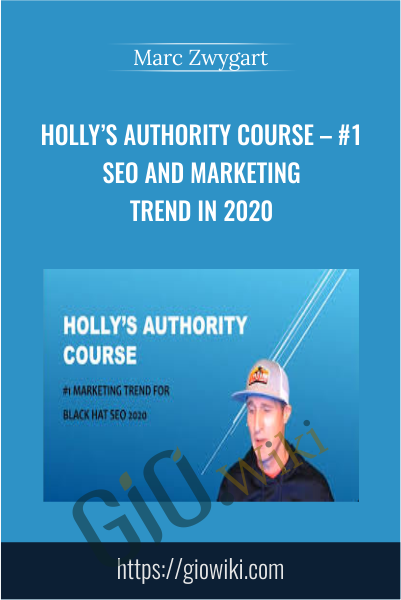 Holly's Authority Course – #1 Seo And Marketing Trend In 2020 - Marc Zwygart