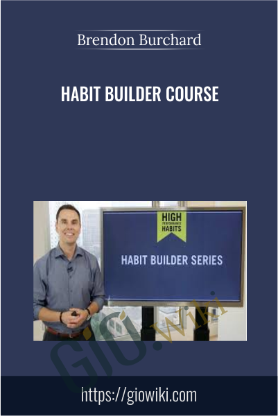 Habit Builder Course - Brendon Burchard