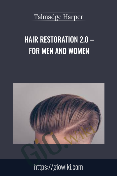 Hair Restoration 2.0 – For Men And Women - Talmadge Harper