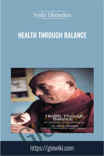 Health through Balance - Yeshi Dhonden