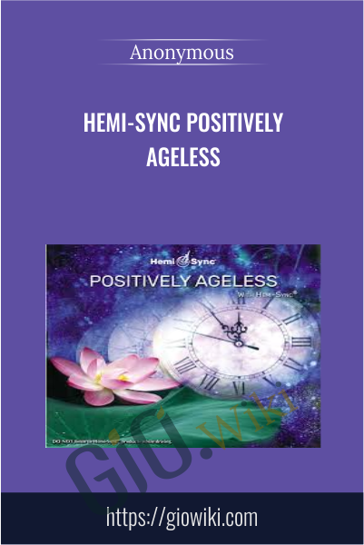 Hemi-Sync Positively Ageless