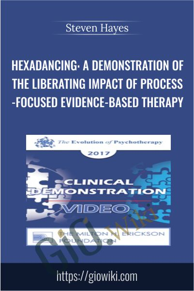 Hexadancing: A Demonstration of the Liberating Impact of Process-Focused Evidence-Based Therapy - Steven Hayes
