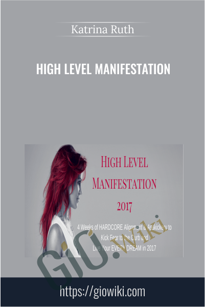 High Level Manifestation - Katrina Ruth